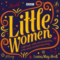 Little Women: BBC Radio 4 full-cast dramatisation by Louisa May Alcott - 2017-05-01 - from Books Express (SKU: 1785295594n)
