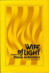 Wife of Light by  Diane Ackerman - Signed First Edition - 1978 - from Bookmarc's and Biblio.com