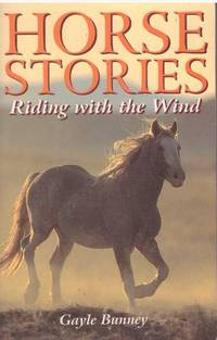 HORSE STORIES; Riding with the Wind