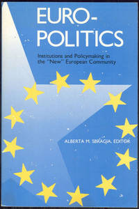 """EURO-POLITICS Institutions and Policymaking in the """"New"""" European Community"""