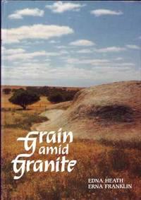 Grain Amid Granite: A story of the Le Hunte District