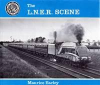 The L.N.E.R. Scene : An Album of Photographs