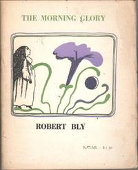The Morning Glory by  Robert Bly - Paperback - Signed First Edition - 1969 - from citynightsbooks and Biblio.com