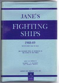 Jane's Fighting Ships 1968-69. Founded in 1897 by Fred T Jane. Seventy-first year of issue. The standard reference of the world's navies