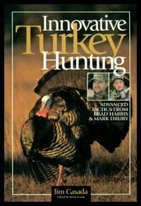 INNOVATIVE TURKEY HUNTING - Advanced Tactics from Brad Harris and Mark Drury