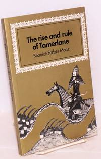 image of The rise and rule of Tamerlane