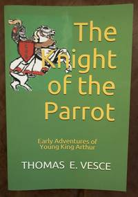 The Knight of the Parrot: Early Adventures of Young King Arthur