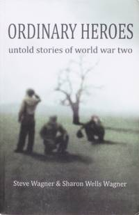 Ordinary Heroes: Untold Stories of Wwii
