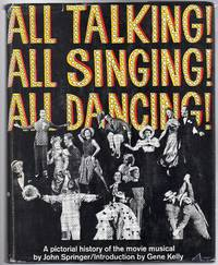 All Talking! All Singing! All Dancing! :  A Pictorial History of the Movie Musical