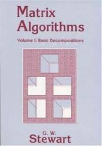 Matrix Algorithms: Volume 1, Basic Decompositions by G. W. Stewart - Paperback - 1998-05-06 - from Books Express and Biblio.com