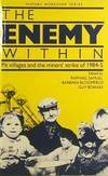 The Enemy Within : Pit Villages and the Miners' Strike of 1984-5