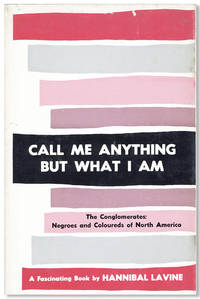 Call Me Anything But What I Am. The Conglomerate: The Negroes and Coloureds of North America