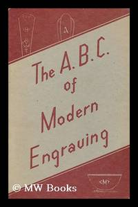 The A. B. C. of Modern Engraving