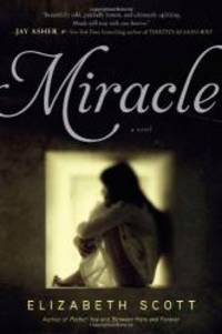 Miracle by Elizabeth Scott - Paperback - 2013-05-05 - from Books Express (SKU: 1442417072n)