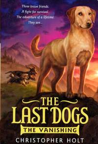 The Vanishing (The Last Dogs #1)