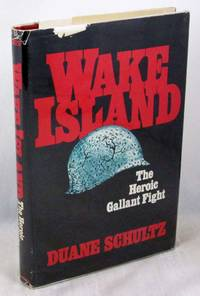 Wake Island: The Heroic Gallant Fight