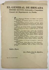 El General de Brigada Isidro Reyes, Gobernador y Comandante General del Departmento de Puebla...
