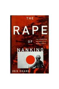 The Rape of Nanking; the Forgotten Holocaust of World War Ll