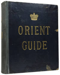 Orient Line Guide. Chapters for Travellers by Sea and by Land, Illustrated. The Fourth Edition, Revised, with Maps and Plans