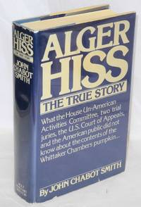 image of Alger Hiss; the true story