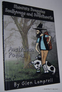 SHEARERS SWAGGIES SCALLYWAGS AND SWEETHEARTS: Australian Poems   (Signed Copy) by  Glen Lamprell - Signed First Edition - 1998 - from Diversity Books and Biblio.com