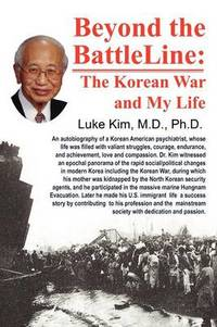 Beyond the Battle Line: : The Korean War and My Life