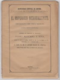 El emperador Nezahualcoyotl, considerado como poeta elegíaco (Poesía Méjico-Gentílica)