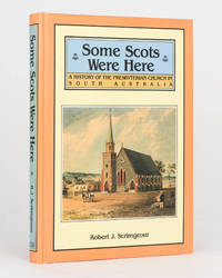 Some Scots were here. A History of the Presbyterian Church in South Australia 1839-1977