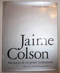 Jaime Colson; Memorias de un pintor trashumante Paris 1924 / Santo Domingo 1968