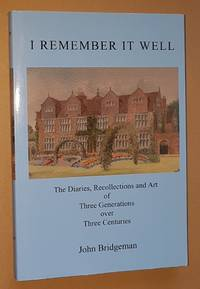 I Remember it Well: the Diaries, Recollections and Art of Three Generations over Three Centuries