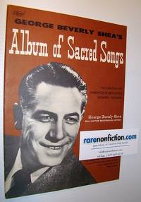 George Beverly Shea's Album of Sacred Songs - For Voice and Piano with Guitar Chords and Ukulele Diagrams