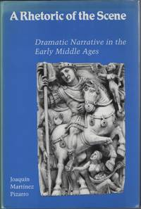 image of A Rhetoric of the Scene  Dramatic Narrative in the Early Middle Ages