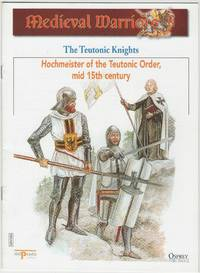 image of Medieval Warriors: The Teutonic Knights: Hochmeister of the Teutonic Order, mid 15th century