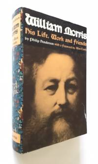 William Morris : His Life Work and Friends