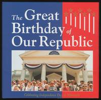 The Great Birthday of Our Republic: Celebrating Independence Day at Monticello