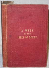 A Week in the Isles of Scilly, revised and re-written.