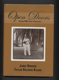 Open Doors. Vietnam Pows Thirty Years Later. by  Jamie and Taylor Baldwin Kiland Howren - First Edition - 2005 - from Quinn & Davis Booksellers and Biblio.com