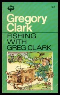 FISHING WITH GREG CLARK
