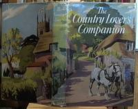 image of Country Lover's Companion; Wayfarer's Guide to the Varied Scenery of Britain and the People Who Live and Work in the Countryside