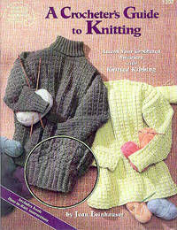 A Crocheters Guide to Knitting