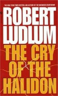 THE CRY OF THE HALIDON by  Robert Ludlum - Paperback - 1996 - from Infinity Books Japan and Biblio.com