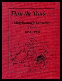 THRU THE YEARS... Maryborough Township (Ontario) - Volume II - 1851 - 1998