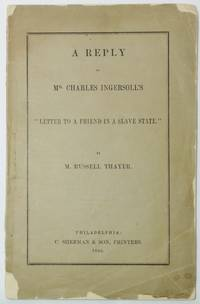 "image of A REPLY TO MR. CHARLES INGERSOLL'S ""LETTER TO A FRIEND IN A SLAVE STATE"