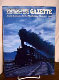 image of NARROW GAUGE AND SHORT LINE GAZETTE - MARCH, 1977; VOLUME 3, NUMBER 1