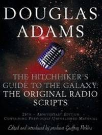 image of The Hitch Hiker's Guide to the Galaxy: The Original Radio Scripts
