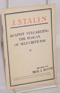 Against vulgarizing the slogan of self-criticism