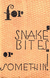 For Snake Bites or Somethin [Cover Title] Here's How: A Handbook of Recipes of Spirituous and Non-Spirituous Drinks Gathered From Authoritative Sources