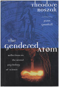 The Gendered Atom: Reflections on the Sexual Psychology of Science