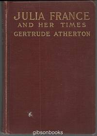 JULIA FRANCE AND HER TIMES A Novel