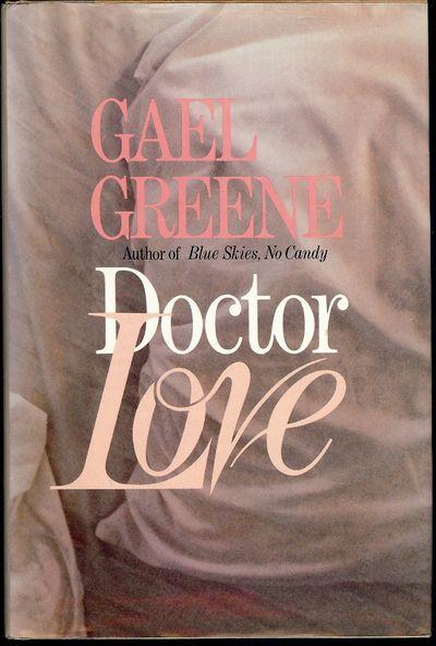 1982. GREENE, Gael. DOCTOR LOVE. NY: St. Martin's Merek, . 8vo., cloth & boards in dust jacket; 311 ...